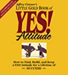 The Little Gold Book of YES! Attitude...