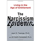 The Narcissism Epidemic: Living in the Age of Entitlementby Ph.D. Jean M. Twenge...