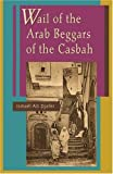 Wail of the Arab Beggars of the Casbah (Bilingual Edition)