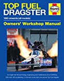 Top Fuel Dragster Manual: The Quickest and Fastest Racing Cars on the Planet! (Owners' Workshop Manual) (Haynes Owners' Workshop Manuals)