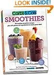 Carbs & Cals Smoothies: 80 Healthy Sm...