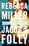 Rebecca Miller Jacob's Folly (Standard Hb)
