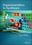 img - for Organometallics in Synthesis: Fourth Manual by Bruce H. Lipshutz (2013-11-11) book / textbook / text book
