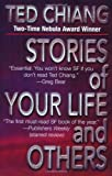 Stories of Your Life and Others (0765304198) by Ted Chiang
