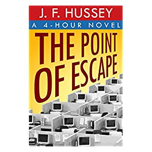 The Point of Escape: A 4-Hour Novel
