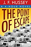 img - for The Point of Escape: A 4-Hour Novel book / textbook / text book