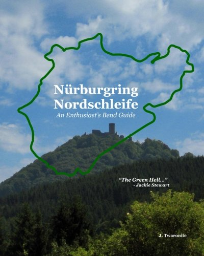 Nürburgring Nordschleife - An Enthusiast's Bend Guide: The Green Hell: Volume 2