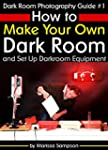 Dark Room Photography Guide #1: How t...