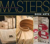 Image of Masters: Book Arts: Major Works by Leading Artists