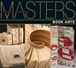 Book Arts: Major Works by Leading Art...
