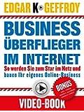 Business Überflieger im Internet (inkl. DVD): So werden Sie zum Star im Netz und bauen Ihr eigenes Online-Business
