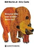 Eric Carle - German: Brauner Bar, Wen Siehst Denn Du?