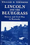 img - for Lincoln and the Bluegrass book / textbook / text book