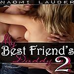 My Best Friend's Daddy 2 | Naomi Lauder