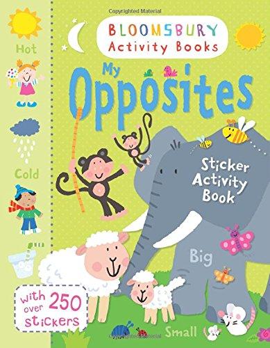 My Opposites Sticker Activity Book (Bloomsbury Activity Books)