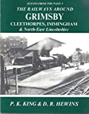 Railways Around Grimsby, Cleethorpes, Immingham and North-east Lincolnshire (1870119045) by King, Paul
