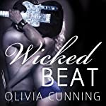 Wicked Beat: The Sinners on Tour Series, Book 4 (       UNABRIDGED) by Olivia Cunning Narrated by Justine O. Keef