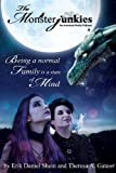 "The Monsterjunkies An American family Odyssey: ""Being a normal Family  is a State of  Mind"" (Book One 1)"