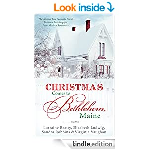 Christmas Comes to Bethlehem - Maine: The Annual Live Nativity Event Becomes a Backdrop for Four Modern Romances (Romancing America)