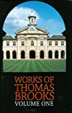 The Works of Thomas Brooks- volume 1 (0851513034) by Thomas Brooks