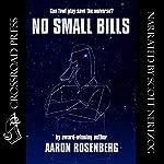 No Small Bills | Aaron Rosenberg