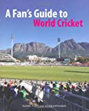 Daniel Ford A Fan's Guide to World Cricket