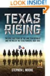 Texas Rising: The Epic True Story of...
