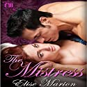 The Mistress: A Kings of Cardenas Novella Audiobook by Elise Marion Narrated by Gregory Salinas