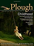 img - for Plough Quarterly No. 3: Childhood by Jonathan Kozol (2014-11-15) book / textbook / text book