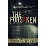 The Forsaken (A Thriller) ~ Estevan Vega