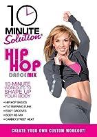 10 Minute Solution - Hip Hop Dance Mix