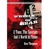 Wheels Out Of Gear: 2-Tone, The Specials And A World In Flameby Dave Thompson