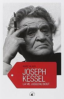 Joseph Kessel : la vie jusqu'au bout