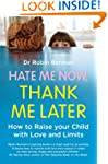 Hate Me Now, Thank Me Later: How to r...