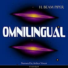 Omnilingual Audiobook by H. Beam Piper Narrated by Arthur Vincet, Edward Miller