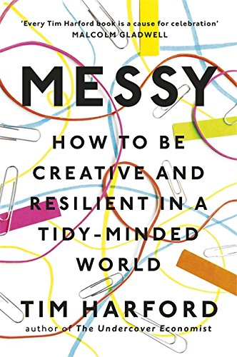 messy-how-to-be-creative-and-resilient-in-a-tidy-minded-world