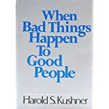 When Bad Things Happen to Good People ~ Harold S. Kushner