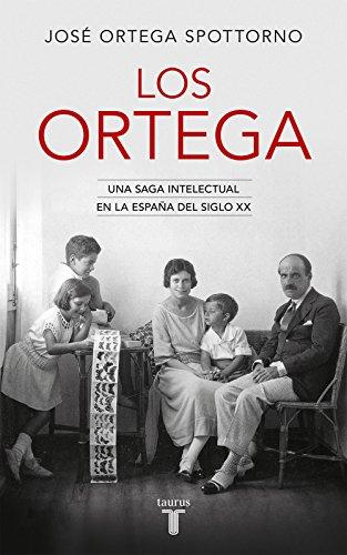 Los Ortega: Una saga intelectual en la España del siglo XX