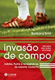 img - for Invas o de campo - Adidas, Puma e os bastidores do esporte moderno (Portuguese Edition) book / textbook / text book