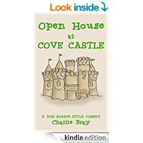 Open House at Cove Castle: Aristocrats, Squatters and Ghosts Share a Castle (A Tom Sharpe Style Comedy Book 1)