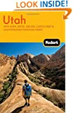 Fodor's Utah, 4th Edition: With Zion, Bryce, Arches, Capitol Reef & Canyonlands National Parks (Travel Guide)