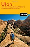 Fodors Utah, 4th Edition: With Zion, Bryce, Arches, Capitol Reef & Canyonlands National Parks (Travel Guide)
