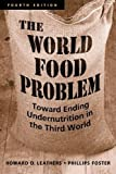 img - for World Food Problem: Toward Ending Undernutrition in the Third World: 4th (fourth) edition book / textbook / text book