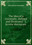 img - for **REPRINT** The idea of a university : defined and illustrated book / textbook / text book