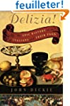 Delizia!: The Epic History of the Ita...