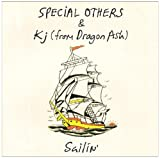 Sailin'♪SPECIAL OTHERS & Kj(from Dragon Ash)