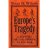 Europe's Tragedy: A History of the Thirty Years Warby Peter H. Wilson