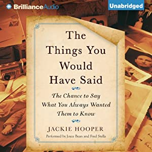 The Things You Would Have Said: The Chance to Say What You Always Wanted Them to Know | [Jackie Hooper]