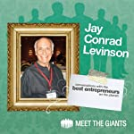 Jay Conrad Levinson - How Passion Drives the World's #1 Guerilla Marketer: Conversations with the Best Entrepreneurs on the Planet | Jay Conrad Levinson