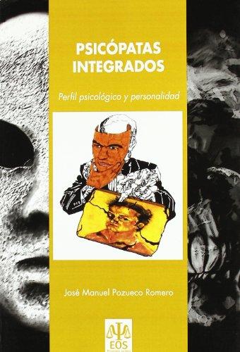 Psicópatas Integrados: Perfil Psicológico y Personalidad (Psicología Jurídica)